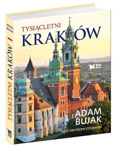 """Adam Bujak - """"Tysiącletni Kraków"""""""