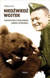 Aileen Orr - Niedźwiedź Wojtek niezwykły żołnierz armii Andersa