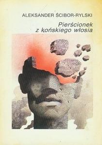 Aleksander Ścibor-Rylski - Pierścionek z końskiego włosia