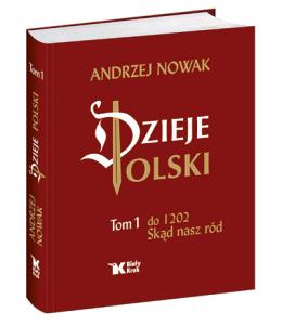 """Andrzej Nowak - """"Dzieje Polski"""""""
