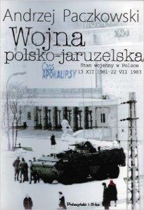 Andrzej Paczkowski - Wojna polsko-jaruzelska
