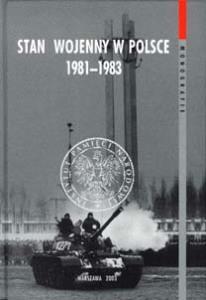 Antoni Dudek - Stan Wojenny w Polsce - 1981-1983