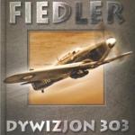 """Arkady Fiedler - """"Dywizjon 303"""""""
