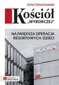 """Artur Dmochowski - """"Kościół Wyborczej"""""""