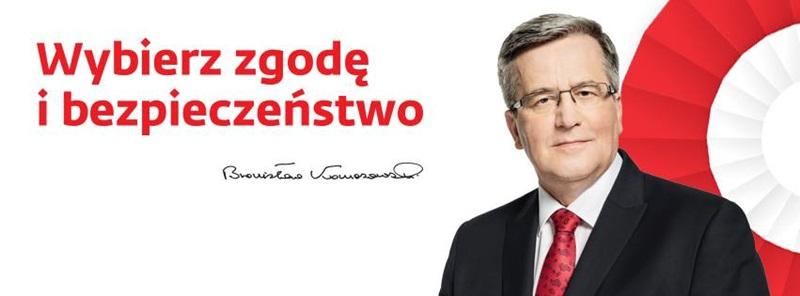 Plakat wyborczy - Bronisław Komorowski Wybierz zgodę i bezpieczeństwo