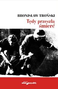 Bronisław Troński - Tędy przeszła śmierć