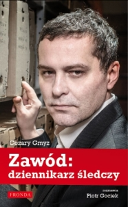 """Cezary Gmyz - """"Zawód: dziennikarz śledczy"""""""