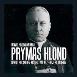 "Dawid Hallmann - ""Prymas Hlond"""