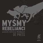 "De Press - ""Myśmy rebelianci"""