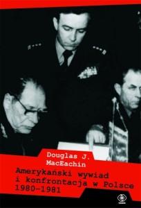 Douglas J. MacEachin - Amerykański wywiad i konfrontacja w Polsce 1980-1981