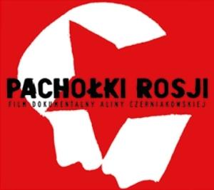 """Film """"Pachołki Rosji"""""""
