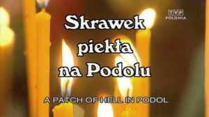"""Film """"Skrawek piekła na Podolu"""""""