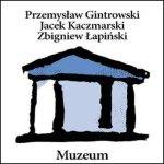 """Gintrowski Kaczmarski Łapiński - """"Muzeum"""""""