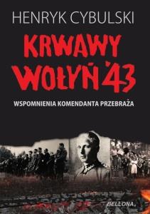 Henryk Cybulski - Krwawy Wołyń