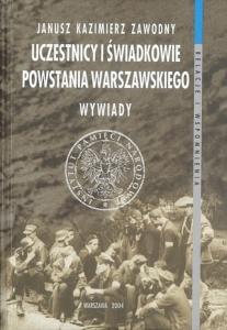 Janusz Kazimierz Zawodny - Uczestnicy i świadkowie Powstania warszawskiego. Wywiady