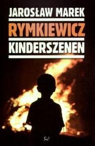 Jarosław Marek Rymkiewicz - Kinderszenen