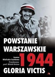 Joanna Wieliczka-Szarkowa - Powstanie warszawskie 1944. Gloria victis