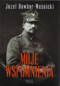 Józef Dowbor Muśnicki Moje wspomnienia