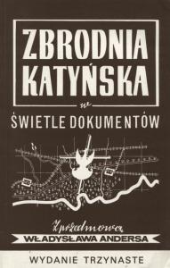 Józef Mackiewicz - Zbrodnia katyńska w świetle dokumentów
