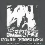 """Kaczmarski Gintrowski Łapiński - """"Wojna Postu z Karnawałem"""""""