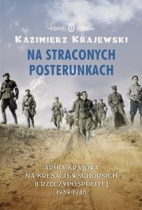 """Kazimierz Krajewski - """"Na straconych posterunkach. Armia Krajowa na Kresach wschodnich II Rzeczypospolitej 1939-1945"""""""