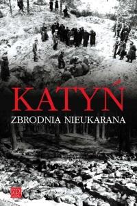Krzysztof Komorowski - Katyń. Zbrodnia nieukarana