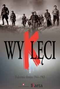 """Książka """"Wyklęci"""" Podziemie zbrojne 1944-1963"""""""