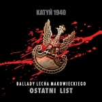 Lech Makowiecki - Katyń 1940. Ostatni list