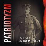 Lech Makowiecki - Patriotyzm