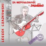 Leszek Czajkowski - Za niepodległość i solidarność