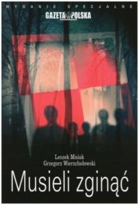 Leszek Misiak, Grzegorz Wierzchołowski - Musieli zginąć
