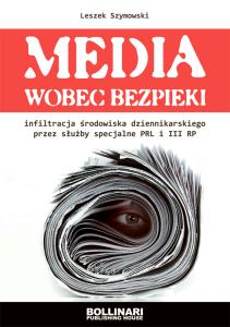 """Leszek Szymowski - """"Media wobec bezpieki"""""""