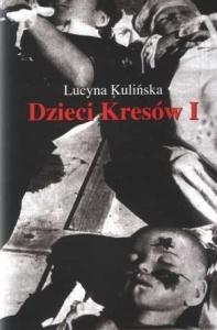 """Lucyna Kulińska - """"Dzieci Kresów"""""""