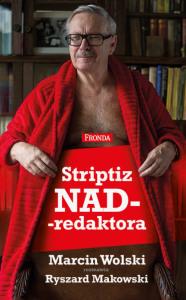 Marcin Wolski, Ryszard Makowski - Striptiz Nadredaktora