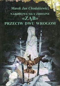 """Marek Chodakiewicz - Narodowe Siły Zbrojne. """"Ząb"""" przeciw dwu wrogom"""