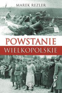 Marek Rezler Powstanie Wielkopolskie