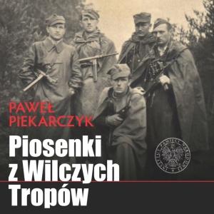 Paweł Piekarczyk - Piosenki z Wilczych Tropów
