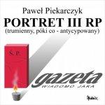 Paweł Piekarczyk - Portret III RP