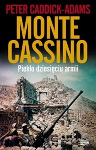 Peter Caddick-Adams - Monte Cassino. Piekło dziesięciu armii