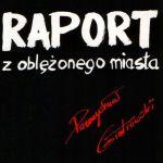 """Przemysław Gintrowski - """"Raport z oblężonego miasta"""""""