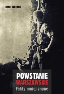 Rafał Brodacki - Powstanie warszawskie. Fakty mniej znane