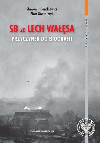 SB a Lech Wałęsa. Przyczynek do biografii