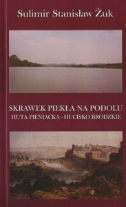 Sulimir Żuk - Skrawek piekła na Podolu