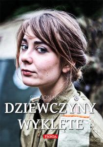 """Szymon Nowak - """"Dziewczyny Wyklęte"""""""