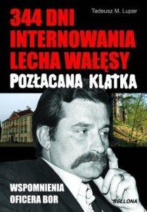 Tadeusz Lupar - 344 dni internowania Lecha Wałęsy