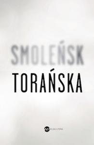 Teresa Torańska Smoleńsk