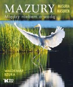 """Waldemar Bzura - """"Mazury. Między niebem a wodą"""""""